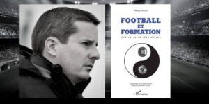 Football et formation – Entretien avec Thierry Guillou