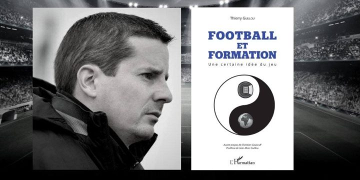 You are currently viewing Football et formation – Entretien avec Thierry Guillou