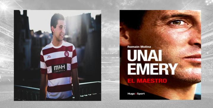 El Maestro Unai Emery – Entretien avec Romain Molina