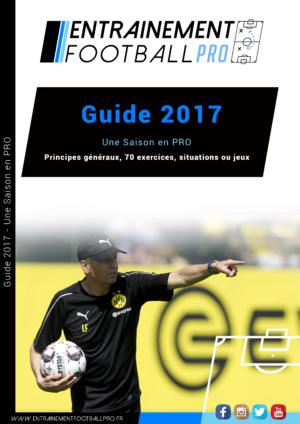 GUIDE 2017 – UNE SAISON EN PRO – Principes généraux, 70 exercices, situations et jeux