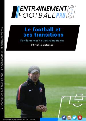 LE FOOTBALL ET SES TRANSITIONS – Fondamentaux et entrainements